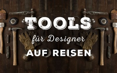 Designer Tools – Die besten Ressourcen für Designer auf Reisen
